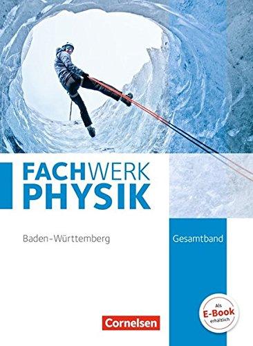Fachwerk Physik - Baden-Württemberg: Gesamtband - Schülerbuch