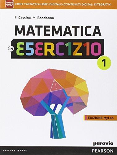 Matematica in esercizio. Ediz. mylab. Per le Scuole superiori. Con e-book. Con espansione online: 1