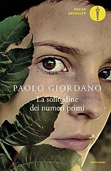 La solitudine dei numeri primi (Scrittori italiani e stranieri) (Italian Edition) de [Giordano, Paolo]