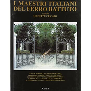 I Maestri Italiani Del Ferro Battuto