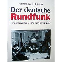 Der deutsche Rundfunk. Faszination einer technischen Entwicklung