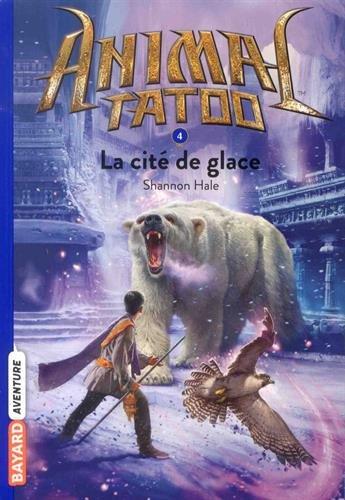 Animal Tatoo poche saison 1, Tome 04: La cité de glace