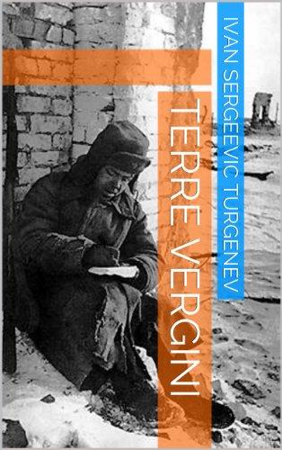 Ivan Sergeevic Turgenev - Terre vergini