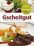 Gscheitgut - Franken isst besser: Das Beste aus Band 1 und Band 2