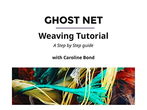 (Ghost Net Weaving Tutorial (English Edition))