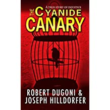 The Cyanide Canary: A True Story of Injustice (English Edition)