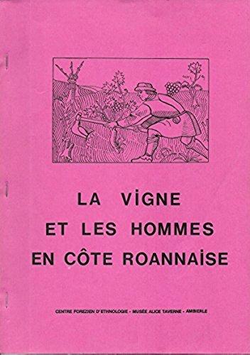 La Vigne et les hommes en côte roannaise (Études et documents) par Robert Bouiller