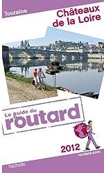 Guide du Routard Châteaux de la Loire (Touraine) 2012