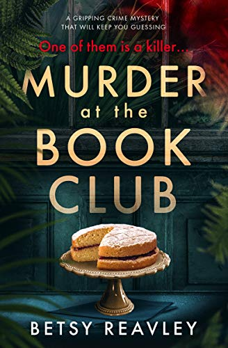 Murder at the Book Club: a gripping crime mystery that will keep you guessing by [Reavley, Betsy]