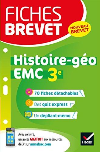 Fiches brevet Histoire-géographie EMC 3e: fiches de révision pour le nouveau brevet