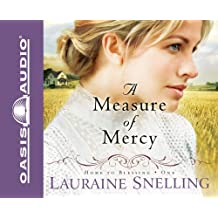 A Measure of Mercy (Home to Blessing Series #1) by Lauraine Snelling (2009-09-24)