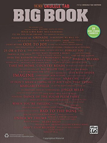The New Ukulele Tab Big Book: 84 Genre-Spanning Favorites (Easy Ukulele Tab)