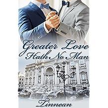 Greater Love Hath No Man (English Edition)