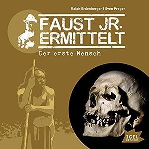 Der erste Mensch: Faust jr. ermittelt 08