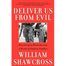 Deliver Us From Evil: Peacekeepers, Warlords and a World of Endless Conflict (English Edition)