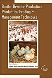 Broiler Breeder Production: Production, Feeding and Management Techniques [Hardcover] [Jan 01, 2016] Neeta Soni, Sumanta Kumar Mishra