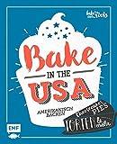 Bake in the USA: Amerikanisch backen: Cheesecakes, Pies, Torten & mehr - Marc Kromer