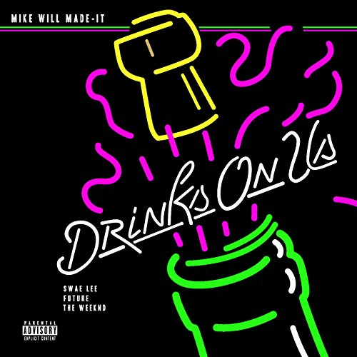 Drinks On Us [feat. The Weeknd...