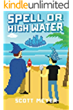Spell or High Water (Magic 2.0 Book 2)