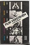 Film verstehen. Kunst - Technik - Sprache. Geschichte und Theorie des Films - James Monaco