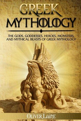Greek Mythology: The Gods, Goddesses, Heroes, Monsters, and Mythical Beasts of Greek Mythology: Volume 2 (Norse Mythology, Greek Mythology, Egyptian Mythology, Myth, Legend)
