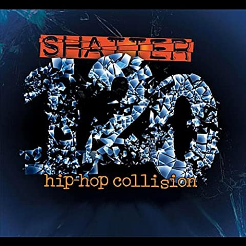 Shatter 120 Hip Hop Collision (feat. Bethany