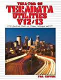 Tera-Tom on Teradata Utilities V12/V3 (Tera-Tom Series) (English Edition)