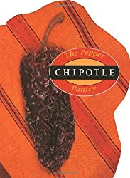 Chipotle (Pepper Pantry) by Dave DeWitt (1997-04-01)