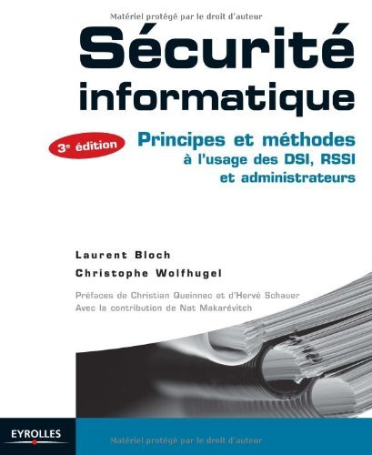 Sécurité informatique : Principes et méthodes à l'usage des DSI, RSSI et administrateurs (Blanche) par Christophe Wolfhugel