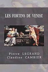 LES  FORTINS  DE  VENISE (Saga  Historique  CINQUECENTO t. 1)