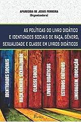 Politicas Do Livro Didatico E Identidades Sociais De Raca, Genero, Sexualidade E Classe Em Livros Didaticos (Em Portuguese do Brasil) Paperback