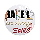 Best CafePress Bakers - CafePress - Bakers Are Always Sweet - Round Review