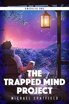 The Trapped Mind Project (Emerilia Book 1) (English Edition)