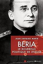 Beria - Le bourreau politique de Staline de Jean-Jacques Marie