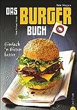 Das Burger-Buch: Einfach 'n Bissen besser