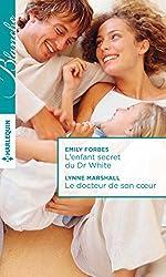 L'enfant secret du Dr White - Le docteur de son coeur (Blanche)