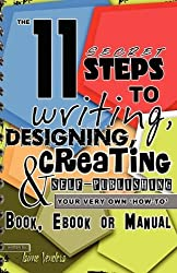 The 11 Secret Steps to Writing, Designing, Creating & Self-Publishing Your Very Own How-To Book, eBook or Manual by Jaime J. Vendera (2008-09-30)