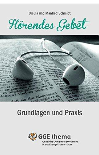 Hörendes Gebet: Grundlagen und Wachstum (GGE Thema)