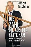 Die Zahl, die aus der Kälte kam: Wenn Mathematik zum Abenteuer wird von Rudolf Taschner (19. Januar 2015) Taschenbuch