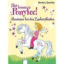 Abenteuer bei den Zauberpferden: Hier kommt Ponyfee!