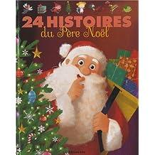 J'Aime les Histoires : 24 Histoires du Père Noël - Dès 3 ans