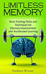 Limitless Memory: Brain Training Tricks and Techniques for Memory Improvement and Accelerated Learning (memory, brain, memory improvement, increase memory, ... brain, brain training) (English Edition)