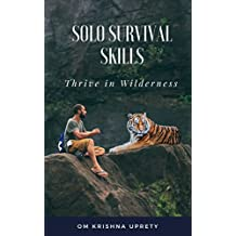Thrive in Wilderness: Solo Survival Skills (English Edition)