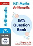 KS1 Maths - Arithmetic SATs Question Book: for the 2020 tests (Collins KS1 SATs Practice)