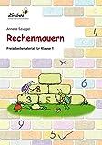 Rechenmauern: Fraiarbeitsmaterial für den Mathematikunterricht in Klasse 1, Block