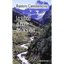La Subida Al Monte Del Dios Vivo (Agua Viva)