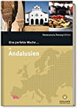Eine perfekte Woche in ... Andalusien - Hrsg. Smart Travelling print UG