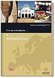 Eine perfekte Woche in ... Andalusien - Hrsg. Smart Travelling print UG