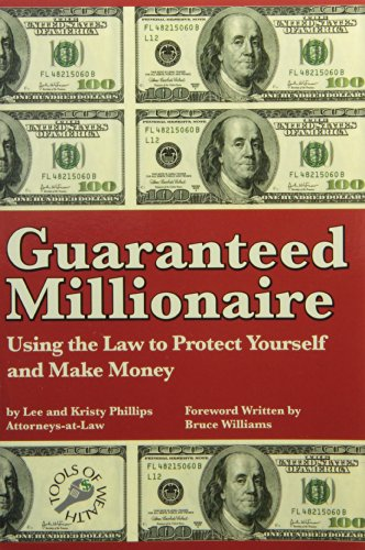 Guaranteed Millionaire: Using the Law to Protect Yourself and Make Money