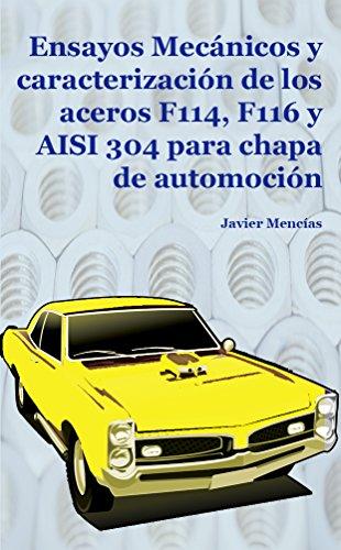 Ensayos Mecánicos y caracterización de los aceros F114, F116 y AISI 304 para chapa de automoción (Materiales en el mundo de la Automoción.)